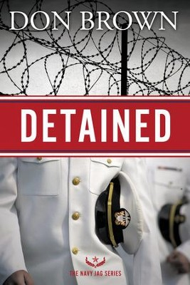 Detained, Navy JAG Series #1 -eBook   -     By: Don Brown