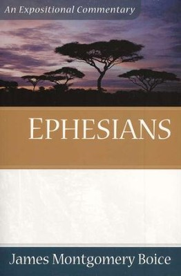 The Boice Commentary Series: Ephesians   -     By: James Montgomery Boice