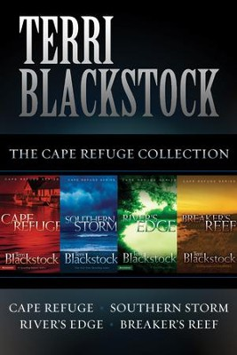 The Cape Refuge Collection: Cape Refuge, Southern Storm, River's Edge, Breaker's Reef - eBook  -     By: Terri Blackstock