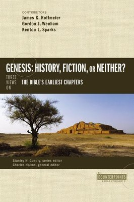 Genesis: History, Fiction, or Neither?: Three Views on the Bible's Earliest Chapters - eBook  -     By: James K. Hoffmeier, Gordon John Wenham, Kenton K. Sparks