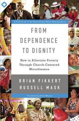 From Dependence to Dignity: How to Alleviate Poverty through Church-Centered Microfinance - eBook  -     By: Brian Fikkert, Russell Mask