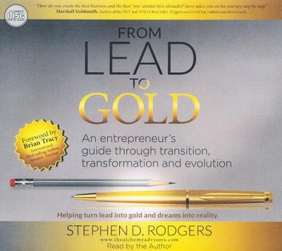 Lead to Gold: Transition to transformation - unabridged audio book on CD  -     Narrated By: Stephen D. Rodgers     By: Stephen D. Rodgers