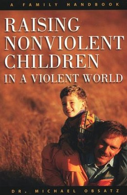 Raising Nonviolent Children   -     By: Michael Obsatz