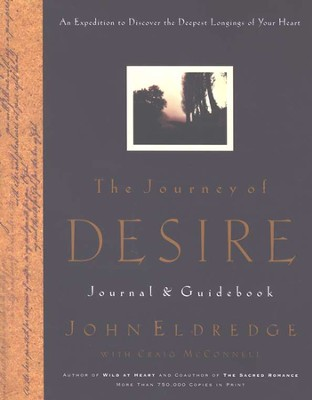 The Journey of Desire Journal and Guidebook   -     By: John Eldredge