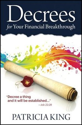 Decrees for Your Financial Breakthrough  -     By: Patricia King