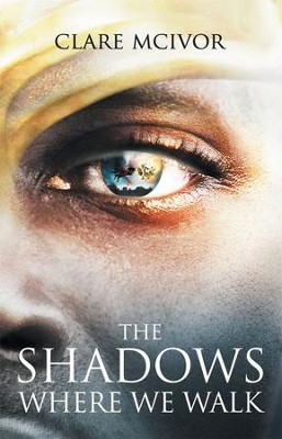 The Shadows Where We Walk - eBook  -     By: Clare McIvor