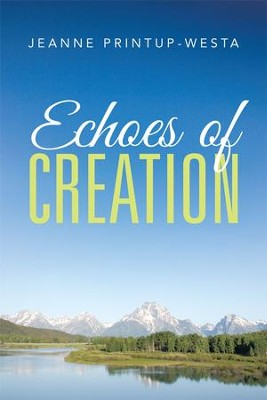 Echoes of Creation - eBook  -     By: Jeanne Printup-Westa