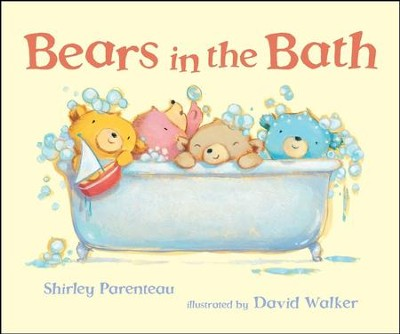 Bears in the Bath  -     By: Shirley Parenteau     Illustrated By: David Walker