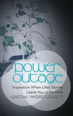 Power Outage: Inspiration When Lifes Storms Leave You in the Dark - eBook  -     By: Leketha Leggett