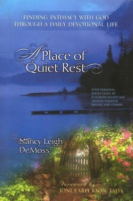 A Place of Quiet Rest: Finding Intimacy with God Through a Daily Devotional Life  -     By: Nancy Leigh DeMoss