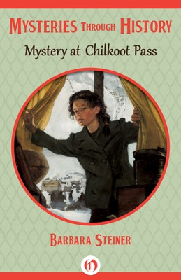 Mystery at Chilkoot Pass - eBook  -     By: Barbara Steiner