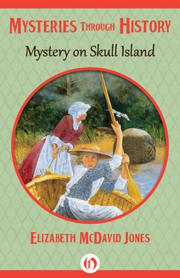 Mystery on Skull Island - eBook  -     By: Elizabeth McDavid Jones