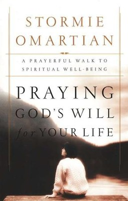 Praying God's Will for Your Life - BGD   -     By: Stormie Omartian