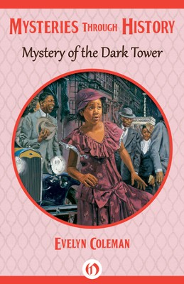 Mystery of the Dark Tower - eBook  -     By: Evelyn Coleman