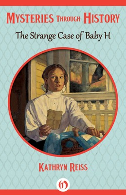 The Strange Case of Baby H - eBook  -     By: Kathryn Reiss