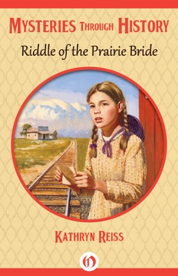 Riddle of the Prairie Bride - eBook  -     By: Kathryn Reiss