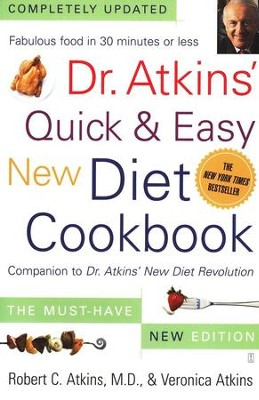 Dr. Atkin's Quick & Easy New Diet Cookbook  -     By: Robert Atkins M.D.