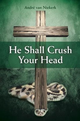 He Shall Crush Your Head - eBook  -     By: Andre Niekerk