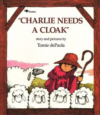 Charlie Needs A Cloak  -     By: Tomie dePaola