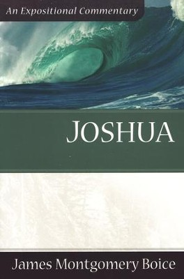 The Boice Commentary Series: Joshua   -     By: James Montgomery Boice