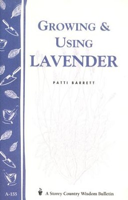 Growing & Using Lavender (Storey's Country Wisdom Bulletin A-155)   -