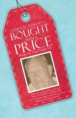 Bought with a Price: Things My Dad Taught Me - eBook  -     By: James Doherty