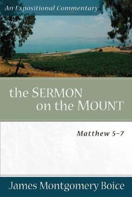 The Sermon on the Mount: Matthew 5-7   -     By: James Montgomery Boice