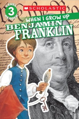 When I Grow Up: Benjamin Franklin (Level 3)  -     By: Annmarie Anderson