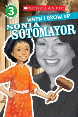 When I Grow Up: Sonia Sotomayor (Level 3)  -     By: Annmarie Anderson