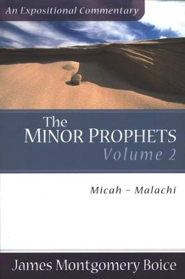 The Boice Commentary Series: The Minor Prophets, 2 Volumes   -     By: James Montgomery Boice