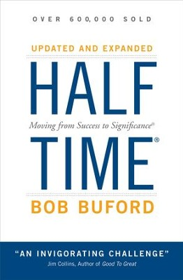 Halftime: Changing Your Game Plan from Success to Significance - eBook  -     By: Bob Buford