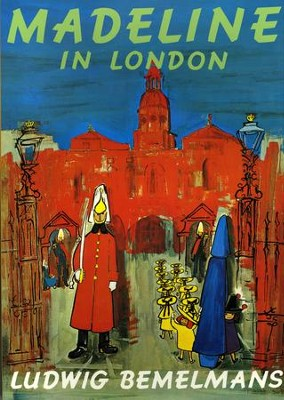 Madeline in London   -     By: Ludwig Bemelmans