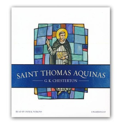 Saint Thomas Aquinas - unabridged audio book on CD  -     Narrated By: Derek Perkins     By: G.K. Chesterton