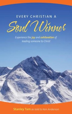 Every Christian a Soul Winner: Experience the Joy and Exhilaration of Leading Someone to Christ - eBook  -     By: Stanley Tam