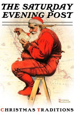 Christmas Traditions with the Saturday Evening Post / Digital original - eBook  -     Edited By: Caryn Drake     By: Caryn Drake(Ed.) & Norman Rockwell((Illustrator)     Illustrated By: Norman Rockwell