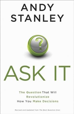 Ask It: The Question That Will Revolutionize How You Make Decisions - eBook  -     By: Andy Stanley