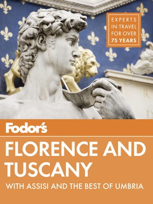 Fodor's Florence & Tuscany: with Assisi and the Best of Umbria - eBook  -     By: Fodor's