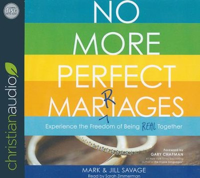 No More Perfect Marriages: Experience the Freedom of Being Real Together - unabridged audio book on CD  -     By: Mark Savage, Jill Savage