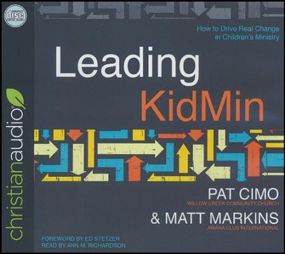 Leading KidMin: How to Drive Real Change in Children's Ministry - unabridged audio book on CD  -     By: Pat Cimo, Matt Markins