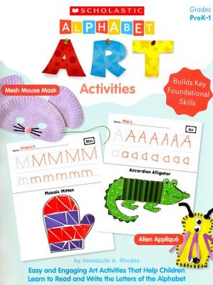 Alphabet Art Activities: Easy and Engaging Art Activities That Help Children Learn to Read and Write the Letters of the Alphabet  -     By: Immacula Rhodes