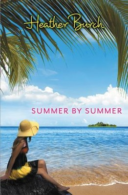 Summer by Summer - eBook  -     By: Heather Burch