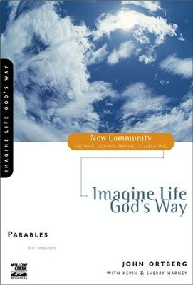 Parables - eBook  -     By: John Ortberg, Kevin Harney, Sherry Harney