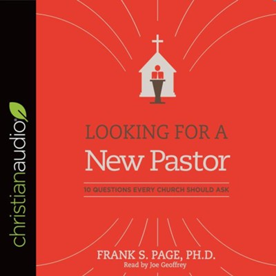 Looking for a New Pastor: 10 Questions Every Church Should Ask - unabridged audiobook on CD  -     By: Frank Page