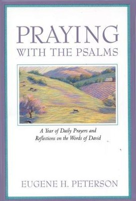 Praying with the Psalms   -     By: Eugene H. Peterson