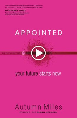 Appointed: Your Future Starts Now - eBook  -     By: Autumn Miles