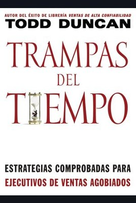 Trampas del tiempo: Proven Strategies for Swamped Salespeople - eBook  -     By: Todd Duncan