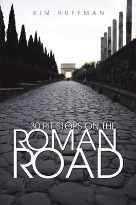 30 Pit Stops on the Roman Road - eBook  -     By: Kim Huffman