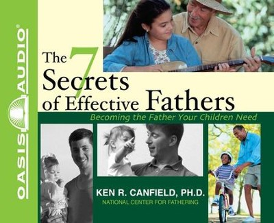 Seven Secrets of Effective Fathers               - Audiobook on CD            -     Narrated By: Wayne Shepherd     By: Ken R. Canfield