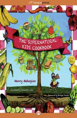 The Supernatural Kids Cookbook - eBook  -     By: Nancy Mehagian     Illustrated By: Alexandra Conn