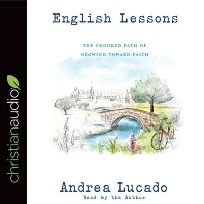 English Lessons: The Crooked Little Grace-Filled Path of Growing Up - unabridged audio book on CD  -     By: Andrea Lucado
